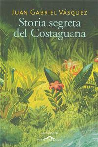 La storia del Panama, del Canale e della sua indipendenza raccontata attraverso la penna straordinaria dello scrittore Juan Gabriel Vasquez